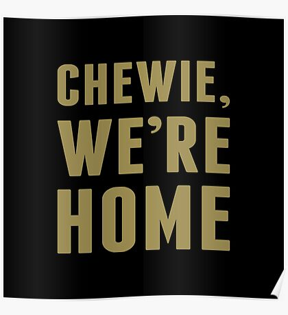 Chewie, We're Home Poster