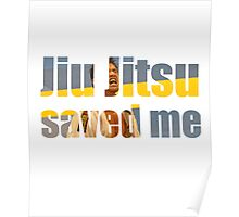 BJJ Saved My Life Motivational Poster