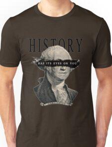 History Has Its Eyes on You Unisex T-Shirt