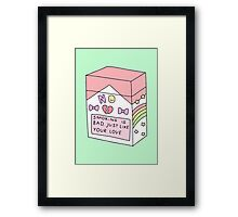 Smoking is bad, just like your love Framed Print