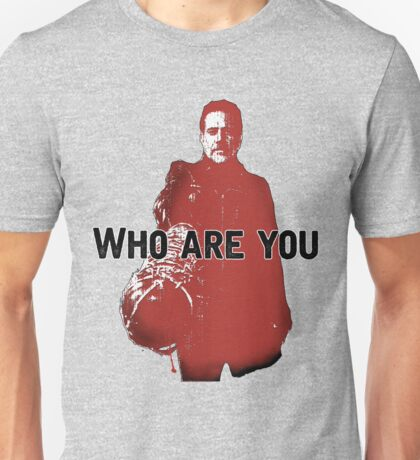 """The Walking Dead- Negan """"Who are you"""" Unisex T-Shirt"""