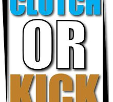 Clutch or Kick by TheNTRX