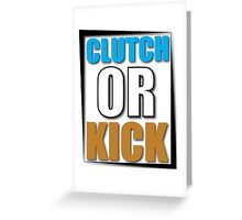 Clutch or Kick Greeting Card