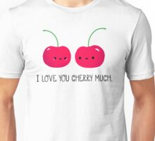 I Love You Cherry Much Unisex T-Shirt