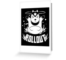 ROLLOUT Greeting Card