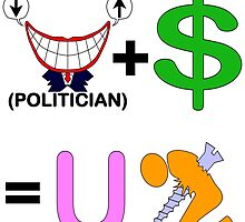 Politician Plus Money Equals You Screwed by igelart77