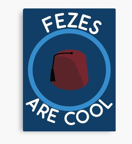 Doctor Who - Fezes are cool Canvas Print