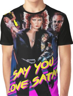Say You Love Satan 80s Horror Podcast - Savage Streets Graphic T-Shirt