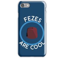 Doctor Who - Fezes are cool iPhone Case/Skin