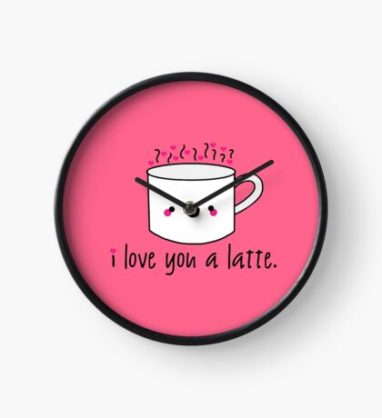 I Love You A Latte Clock