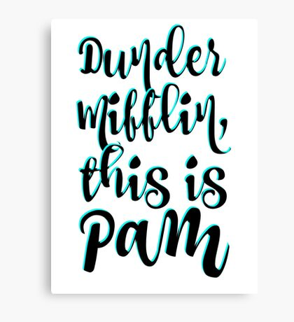 Dunder Mifflin, This is Pam Canvas Print