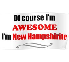 New Hampshire Is Awesome Poster