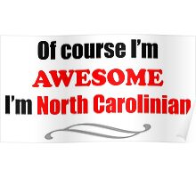 North Carolina Is Awesome Poster