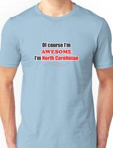 North Carolina Is Awesome Unisex T-Shirt
