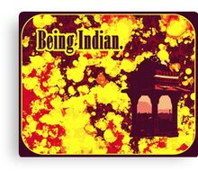 Being Indian. Canvas Print