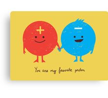 You are my favorite proton Canvas Print
