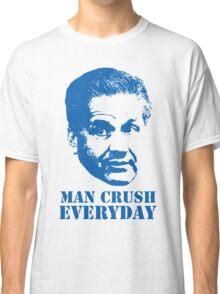 MAN CRUSH EVERYDAY Classic T-Shirt