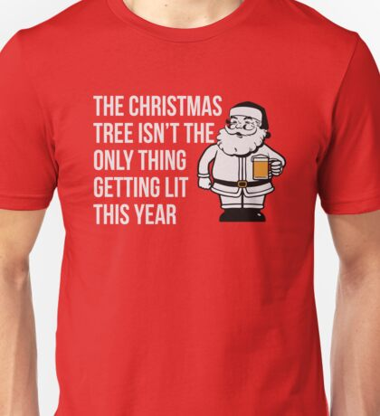Get Lit this Christmas - Funny Shirt Unisex T-Shirt