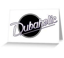 Dubaholic Greeting Card