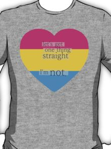 Let's get one thing straight, I'm not - Pansexual heart flag T-Shirt