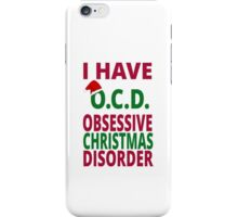 I Have O.C.D. Obsessive Christmas Disorder iPhone Case/Skin