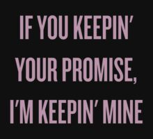 If You Keepin' Your Promise, I'm Keepin' Mine by RL4L