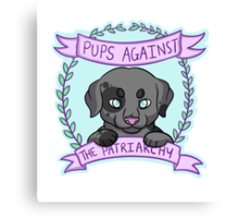 Pups against Patriarchy Canvas Print