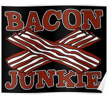 Bacon Junkie Poster