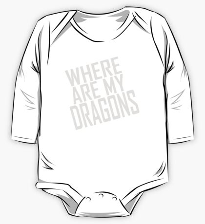 WHERE ARE MY DRAGONS - ONE LINER One Piece - Long Sleeve