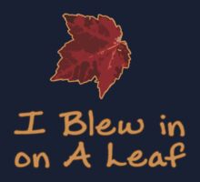 I Blew in on a Leaf Kids Clothes