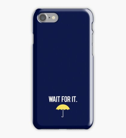 Wait for it. iPhone Case/Skin