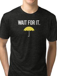 Wait for it. Tri-blend T-Shirt
