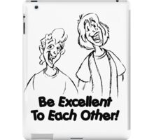 Bill and Ted - Group 02 - Be Excellent To Each Other - Black Line Art iPad Case/Skin