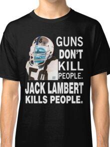 Jack lambert 58 PITTSBURGH STEELERS TOUGH DEFENSE Classic T-Shirt