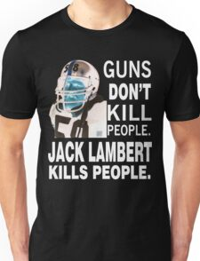 Jack lambert 58 PITTSBURGH STEELERS TOUGH DEFENSE Unisex T-Shirt