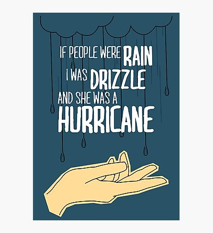 She Was A Hurricane Photographic Print