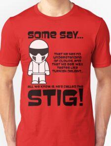 The Stig - No understanding of Clouds Unisex T-Shirt
