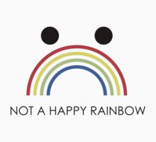 Not A Happy Rainbow Black Kids Tee