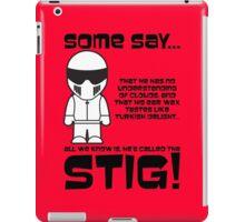 The Stig - No understanding of Clouds iPad Case/Skin