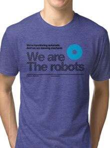 We are the robots /// Tri-blend T-Shirt