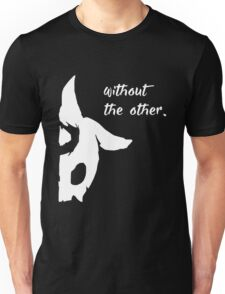 Kindred - Without the other Unisex T-Shirt