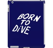 Born to Dive (White) iPad Case/Skin