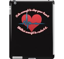 Cute enough to stop your heart, skilled enough to restart it iPad Case/Skin