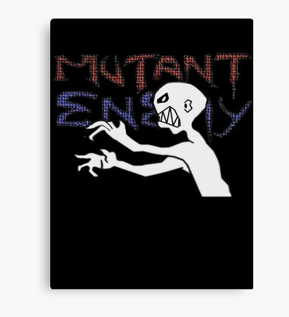 Mutant Enemy  Canvas Print