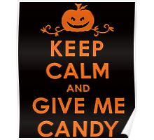 KEEP CALM AND GIVE ME CANDY Poster