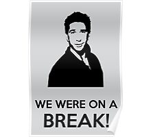 We were on a break Poster