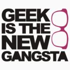 Geek Gangsta  by GregWR