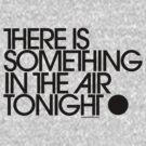 There Is Something In The Air Tonight by sub88