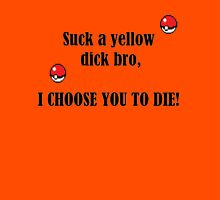 I Choose You To Die Unisex T-Shirt