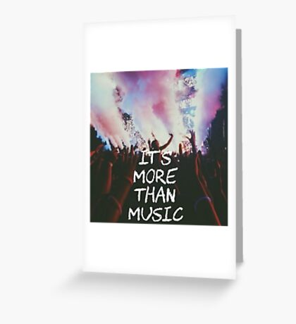 It's more than music Greeting Card